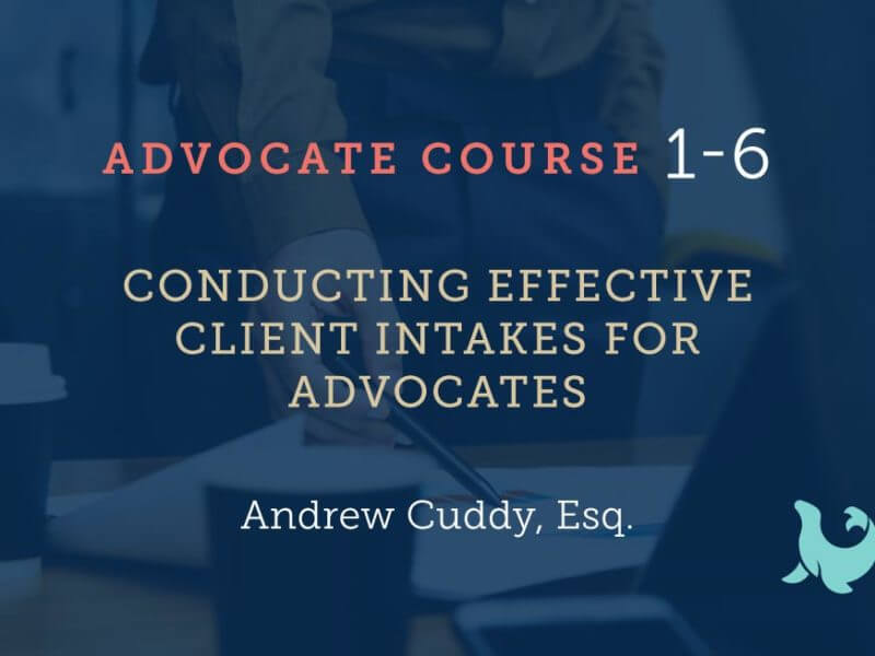 1-6 Conducting Effective Client Intakes for Advocates