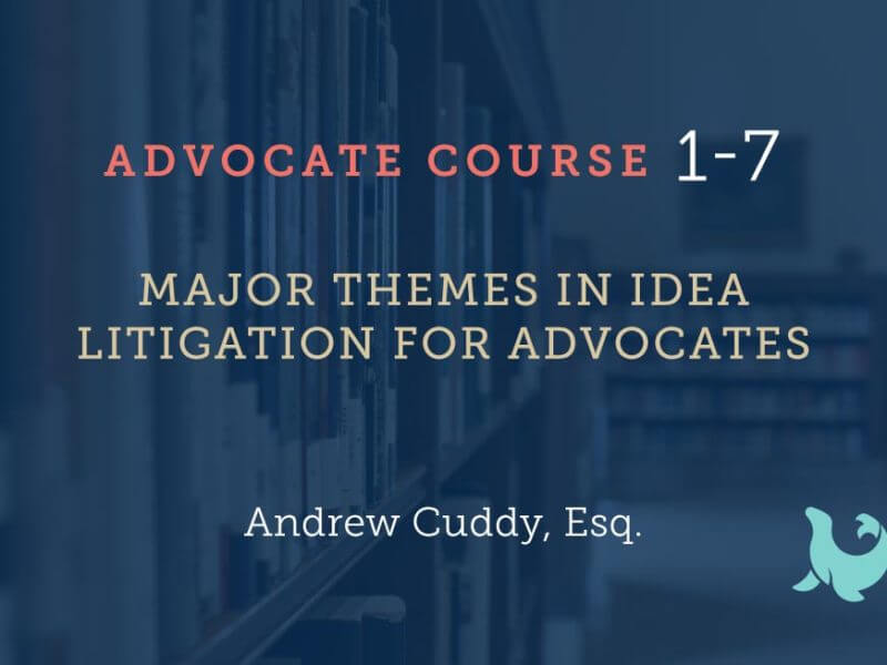 1-7 Major Themes in IDEA Litigation for Advocates