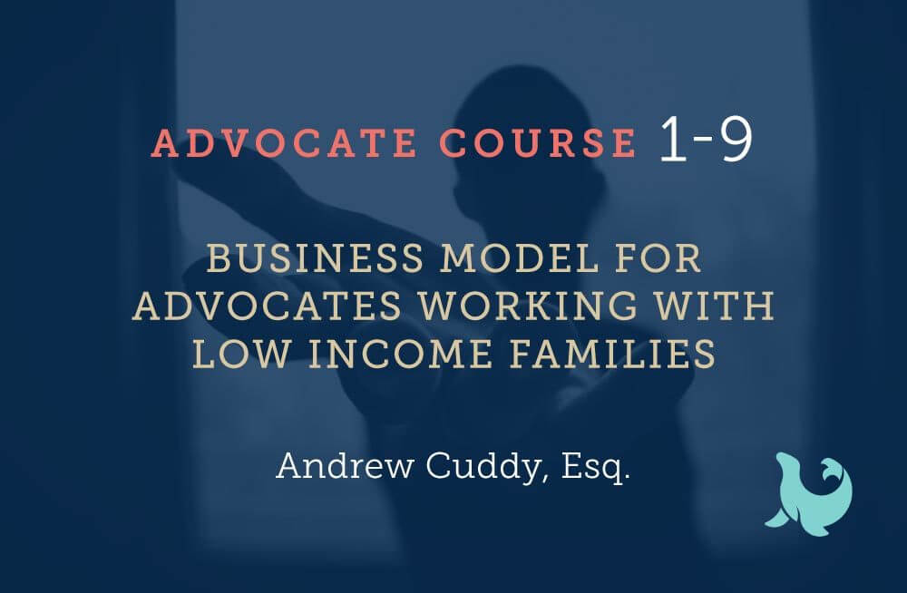 Business Model for Advocates working with low income families