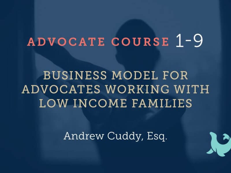 1-9 Business Model For Advocates Working With Low Income Families