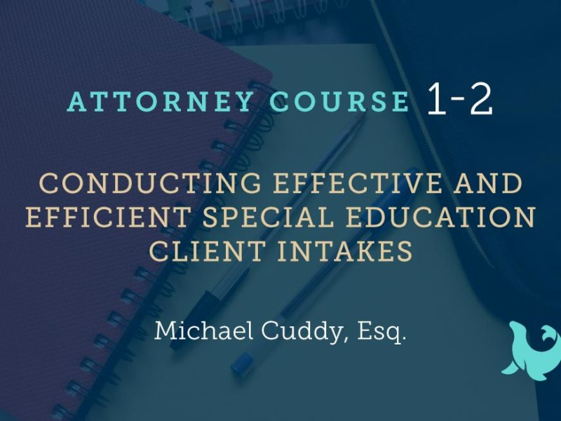 1-2: Conducting Effective and Efficient Special Education Client Intakes
