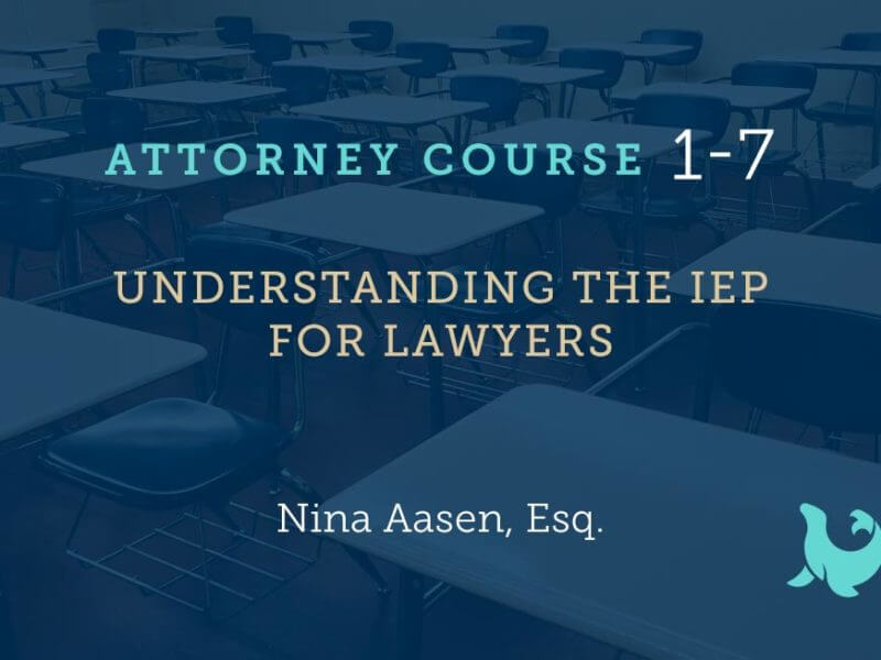 1-7: Understanding The IEP For Lawyers