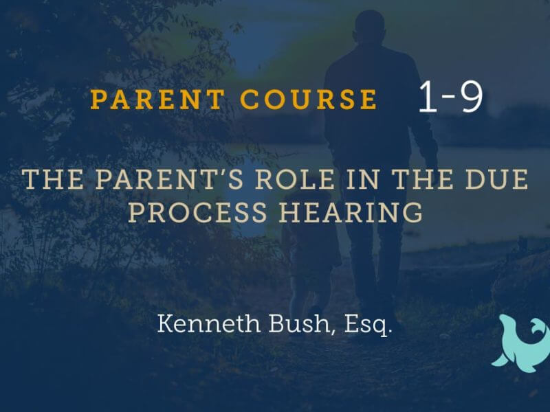 1-9 The Parent's Role in the Due Process Hearing