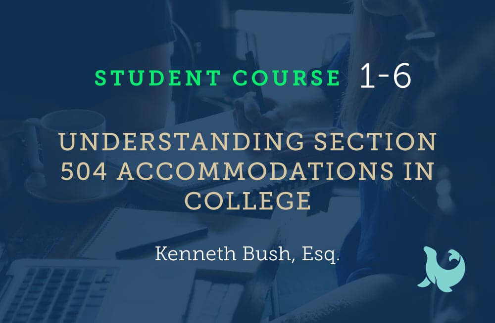 Understanding section 504 accommodations in college